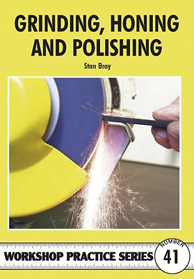 Grinding, Honing and Polishing (Workshop Practice) - Paperback NEW Bray, Stan 20