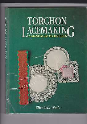 Torchon Lacemaking A Manual Of Techniques Elizabeth Wade