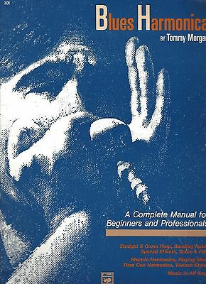 Blues HARMONICA: Complete Manual for BEGINNERS & PROFESSIONALS by Tommy Morgan