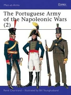 The Portuguese Army of the Napoleonic Wars (2) by Rene Chartrand Paperback Book