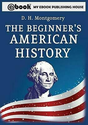 The Beginner's American History by D.H. Montgomery (English) Paperback Book
