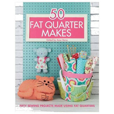 Ame Verso's 50 Fat Quarter Makes: Fifty Sewing Projects Book, New Paperback