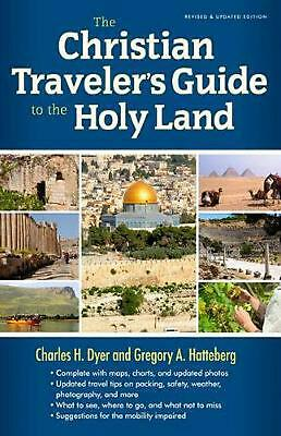 The Christian Traveler's Guide to the Holy Land by Charles H. Dyer (English) Pap