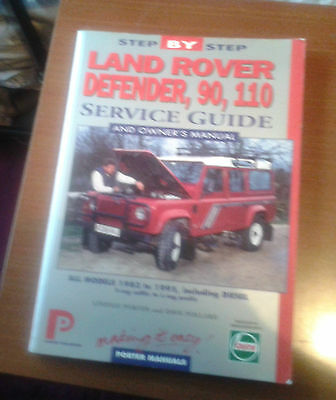 Step by Step Land Rover 90, 110 & Defender service guide 1983 to 1995 all models