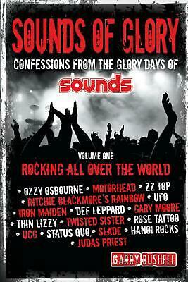 Sounds of Glory: Rocking All Over the World by Garry Bushell (English) Paperback