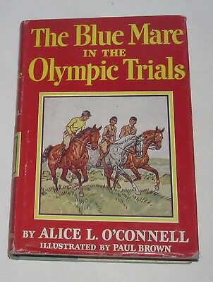 HCwDJ The Blue Mare In The Olympic Trials First Edition 1955 Alice L O'Connell