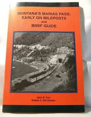 Montana's Marias Pass Early GN Mileposts and BNSF Guide by John Coy Soft Cover