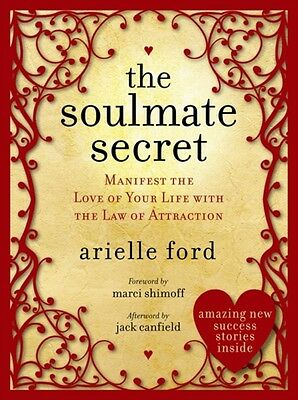 The Soulmate Secret: Manifest the Love of Your Life with the Law of Attraction .