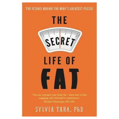 Secret Life of Fat: science behind the body's greatest puzzle Book Sylvia tara