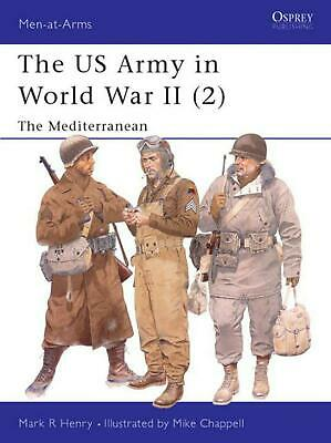 US Army of WWII: North Africa & the Mediterranean by Mark R. Henry (English) Pap