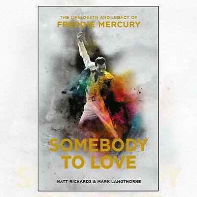 Somebody to Love: The Life, Death Book By Matt Richards & Mark Langthorne NEW