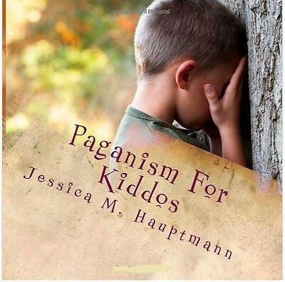 NEW Paganism for Kiddos:  Kids & Parents guide to Pagan & Wiccan Practice - Pape