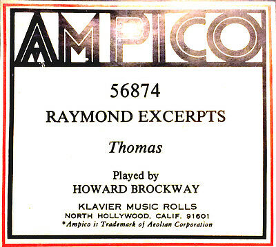 AMPICO (ReCut) Thomas RAYMOND EXCERPTS Howard Brockway 56874 Player Piano Roll