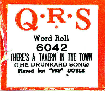 QRS The Drunkard Song THERE'S A TAVERN IN THE TOWN 6042 Doyle Player Piano Roll