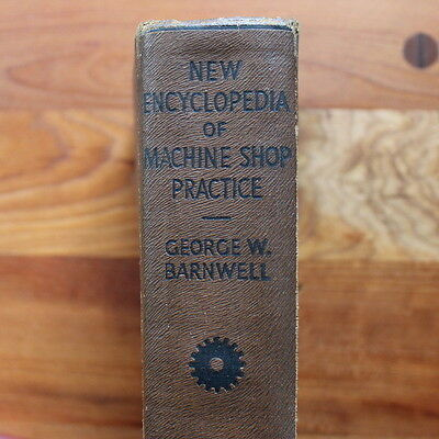 Vintage 1941 New Encyclopedia Of Machine Shop Practice Book Handbook  Machinist