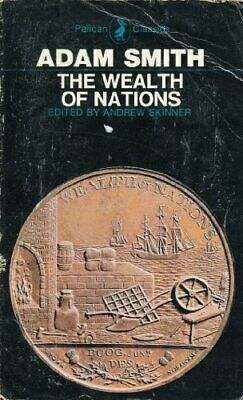 The Wealth of Nations: Books I-III (Penguin Classics) by Adam Smith 0140400125