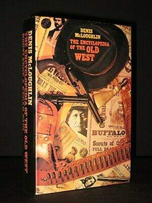The Encyclopedia of the Old West by Denis McLoughlin Hardback Book The Cheap