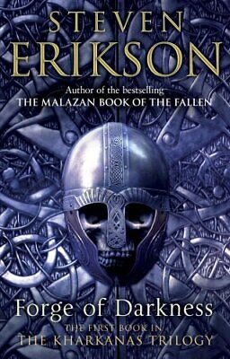 Forge of Darkness: Epic Fantasy: Kharkanas Trilogy 1 by Erikson, Steven Book The