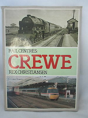 Rail Centres : Crewe. British Railways London Midland Region