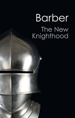 The New Knighthood: A History of the Order of the Templ - Paperback NEW Barber,