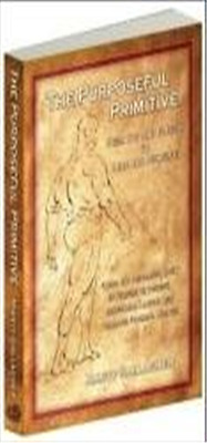 Purposeful Primitive: From Fat & Flaccid to Lean & Powe - Paperback NEW Gallaghe