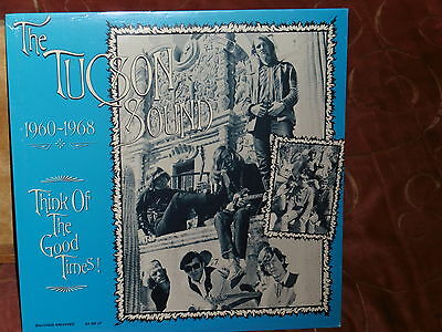 sealed lp : VA - THE TUCSON SOUND - THINK OF THE GOOD TIMES! 1960-1068