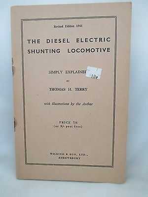 The Diesel Electric Shunting Locomotive Easily Explained. 1961 Paperback