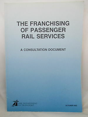 The Franchising Of Passenger Rail Services.1992 Consultation Document D. O. T.