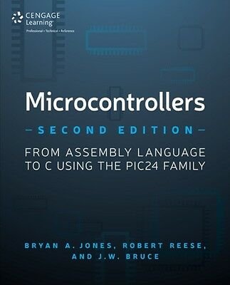 Microcontrollers: From Assembly Language to C Using the PIC24 Family (Paperback)