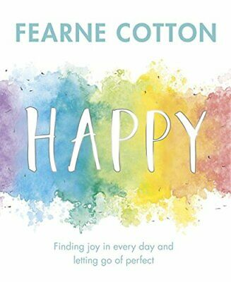 Happy: Finding joy in every day and letting go of perfect by Cotton, Fearne The