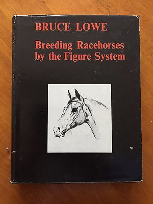 Breeding Racehorses by the Figure System by Bruce Lowe