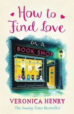 HOW TO FIND LOVE IN A BOOK SHOP, Henry, Veronica, 9781409146896