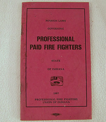 1987 Pension Laws Governing PROFESSIONSL PAID FIRE FIGHTERS Indiana Booklet