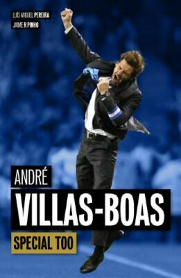 Andr� Villas-Boas: Special Too by Jaime R. Pinho Book The Cheap Fast Free Post