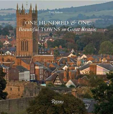 One Hundred & One Beautiful Towns of Great Britain by Tom Aitken (English) Hardc