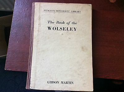 Pitmans Motorists Library  The Book Of The Wolseley  Rare 1938 - 1951