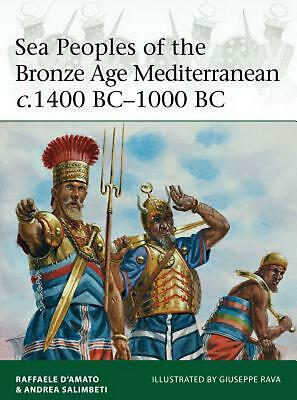 Sea Peoples of the Bronze Age Mediterranean C.1400 Bc-1000 Bc by Raffaele D'amat