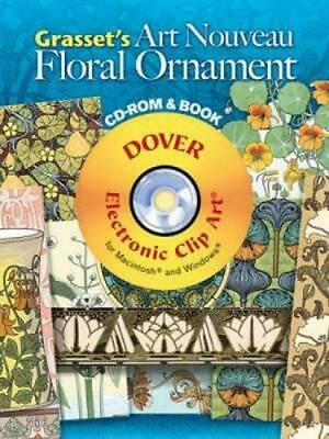 Grasset's Art Nouveau Floral Ornament [With CDROM] by Eugene Grasset (English) P