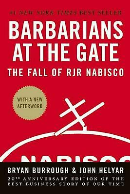 Barbarians at the Gate: The Fall of RJR Nabisco by Bryan Burrough (English) Hard