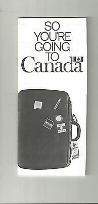 1970's SO YOU'RE GOING TO CANADA ENTRY REQUIREMENTS FOR VISITING AMERICANS