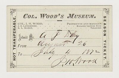 1872 Ticket Chicago Col Wood's Museum signed by J H Wood