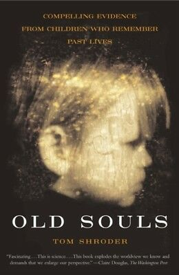 Old Souls: The Scientific Evidence for Past Lives: Scientific Sea...