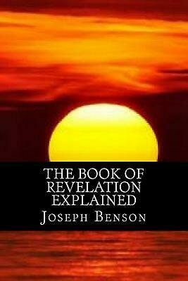 The Book of Revelation Explained by Joseph Benson (English) Paperback Book Free