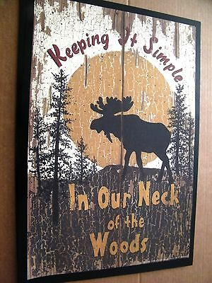 13x19 rustic country MOOSE Keeping it simple our neck of woods lodge cabin sign