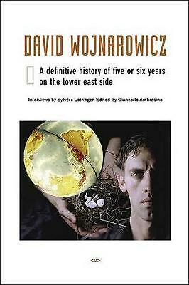 David Wojnarowicz: A Definitive History of Five or Six Years on the Lower East S