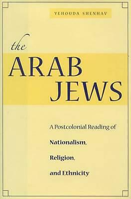 The Arab Jews: A Postcolonial Reading of Nationalism, Religion, and Ethnicity by