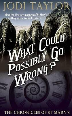 What Could Possibly Go Wrong?: The Chronicles of St. Mary's Book Six by Jodi Tay