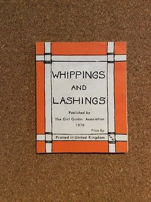 KNOTS FOR EVERYBODY Girls guide assoc 1978 WHIPPINGS AND LASHINGS