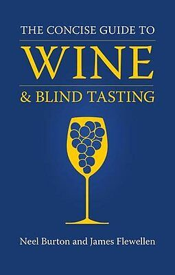 The Concise Guide to Wine and Blind Tasting New Hardcover Book Neel Burton, Jame