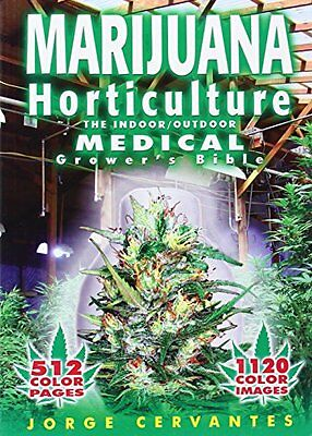 Marijuana Horticulture: The Indoor/Outdoor Medical Grower's Bible NUEVO Brossura